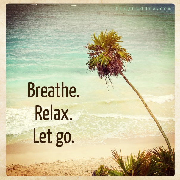 Breathe.-Relax.-Let-go.